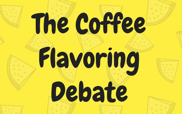 Before and After: The Coffee Flavoring Debate
