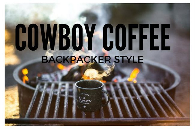 Cowboy Coffee, Backpacker Style
