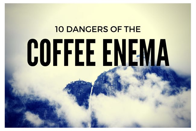 Top 10 Dangers of the Coffee Enema