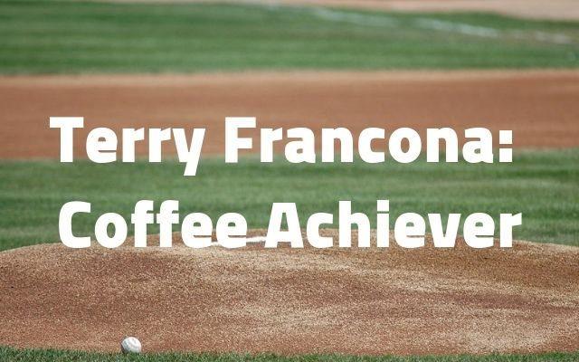 Terry Francona Coffee Achiever