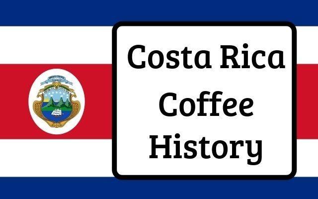 Costa Rica Coffee History