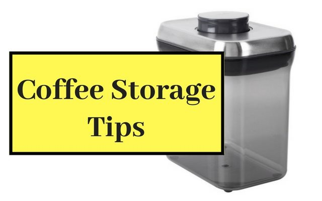 Coffee Storage Tips