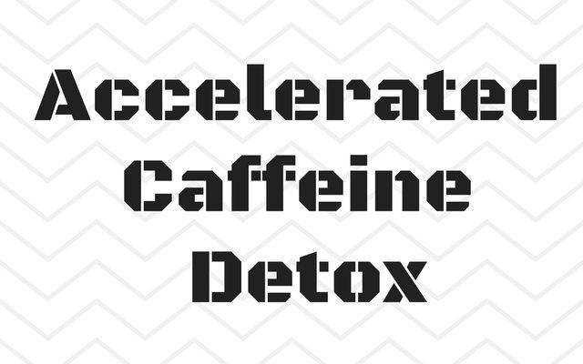 Accelerated Caffeine Detox