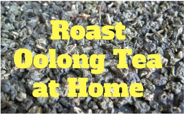 Roast Oolong Tea at Home