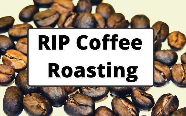 RIP Coffee Roasting