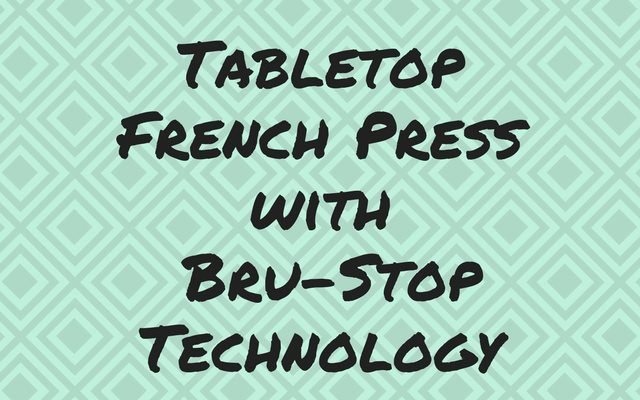 French Press Tabletop Coffee and Tea Maker with Bru Stop Technology Review