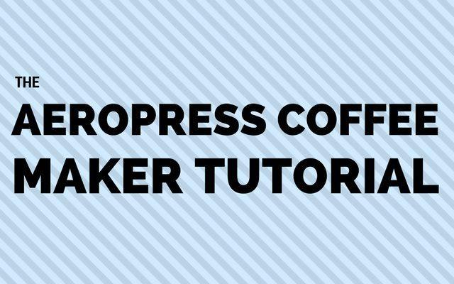 AeroPress Coffee Maker Tutorial