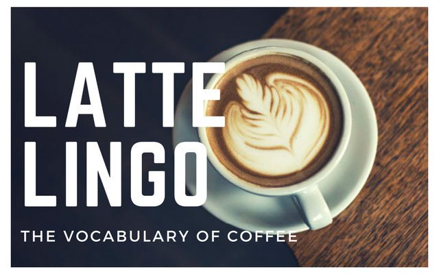 latte lingo vocabulary of coffee