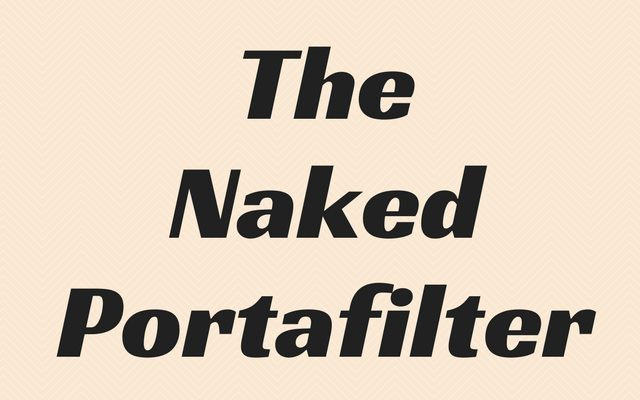 The Naked Portafilter and Diagnosing Espresso Extraction Problems