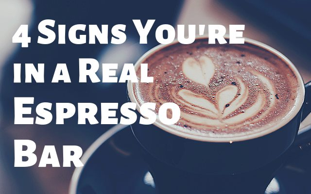 Four Signs You're in a Real Espresso Bar