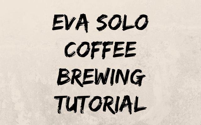 Eva Solo Coffee Brewing Tutorial