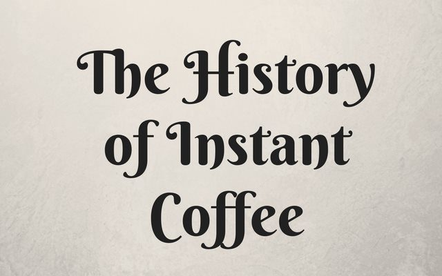 The History of Instant Coffee