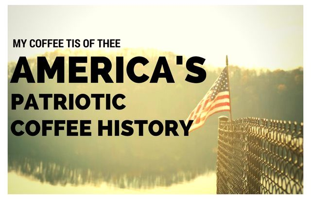 america coffee history patriotic