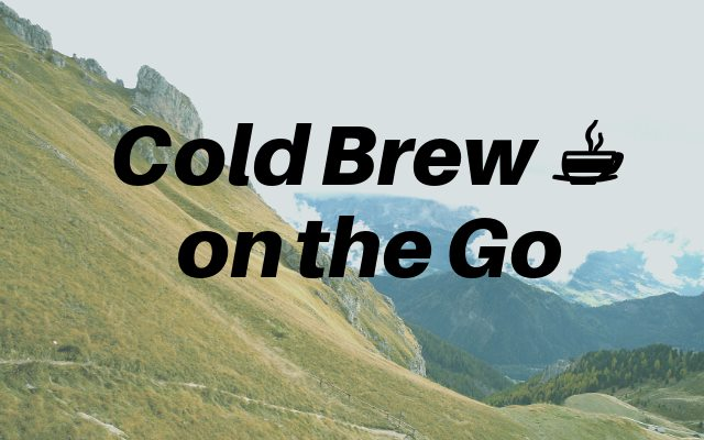 The Perfect Solution For Cold Brew Coffee on the Go