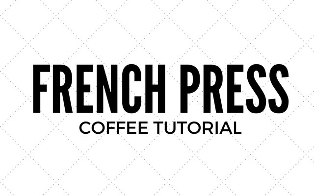 French Press Coffee Tutorial