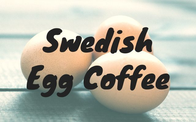 Swedish Egg Coffee