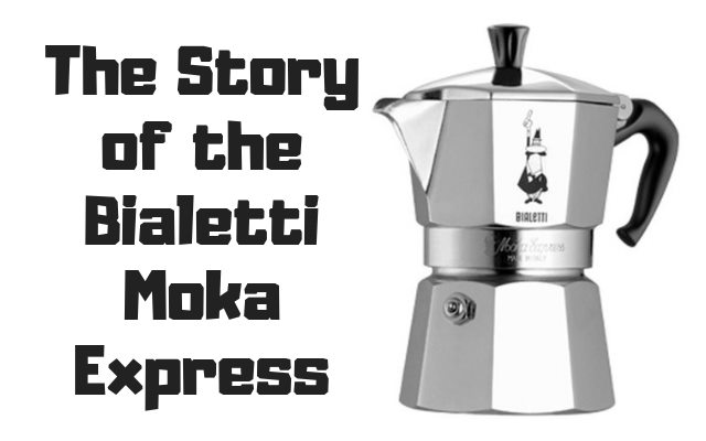 The Story of the Bialetti Moka Express