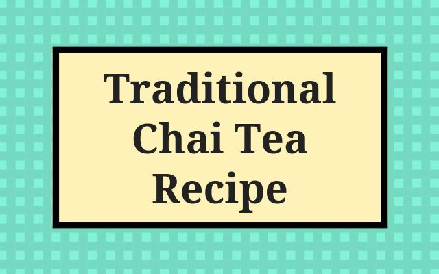 Traditional Chai Tea Recipe