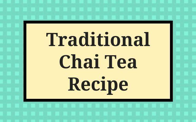 Traditional Chai Tea Recipe