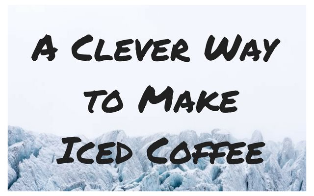 A Clever Way To Make Iced Coffee