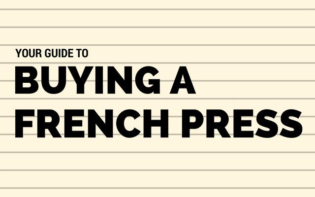Buying a French Press – Picking the Right One
