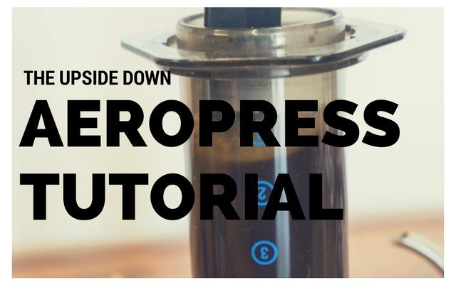The Upside Down AeroPress Coffee Brewing Tutorial