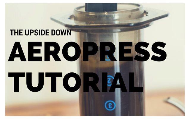 upside down (inverted) aeropress coffee brewing tutorial