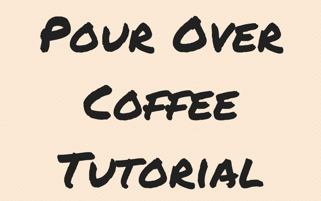 Pour Over Coffee Tutorial