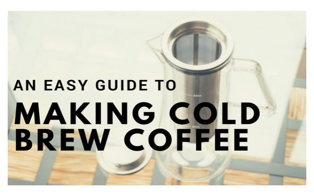 An Easy Guide to Making Cold Brew Coffee