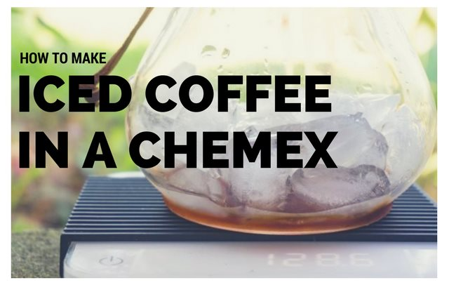 How to Make Iced Coffee in a Chemex