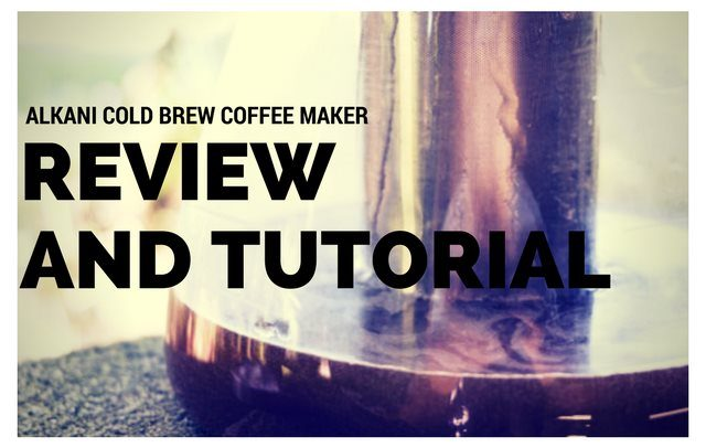 The Alkani Cold Brew Coffee Maker – Review and Tutorial