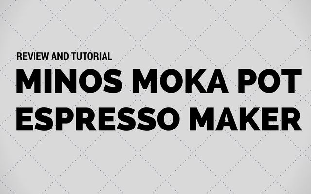 Minos Moka Pot Espresso Maker Review and Tutorial