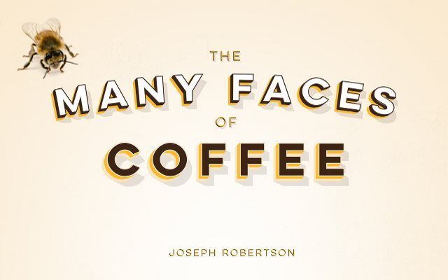 The Many Faces of Coffee