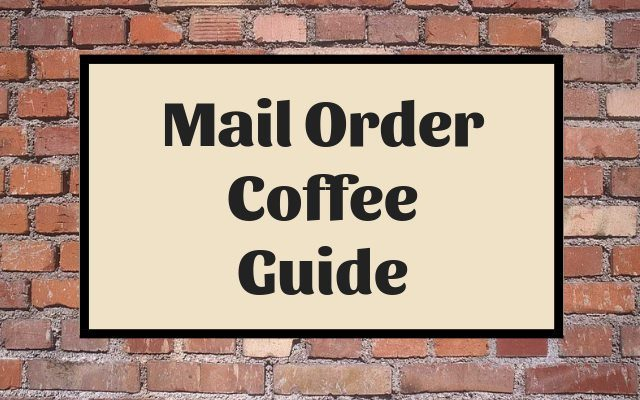 Mail Order Coffee Guide