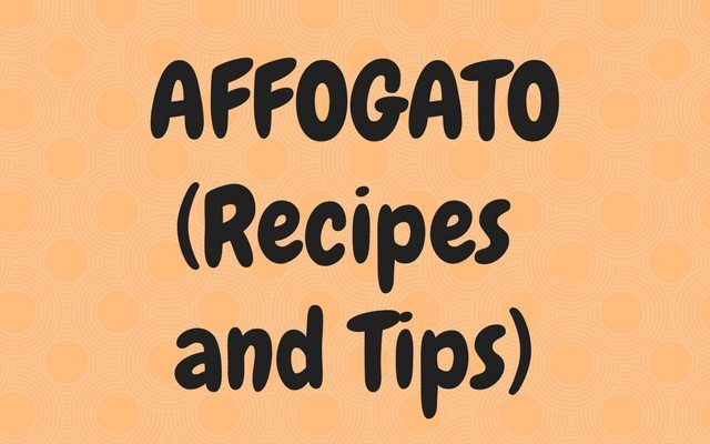 affogato recipes and tips