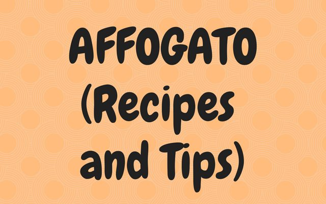 An Introduction to Affogato (Recipes and Tips)