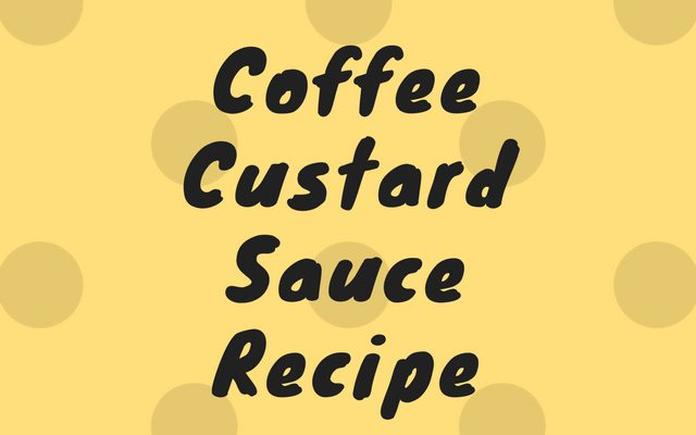 Coffee Custard Sauce Recipe