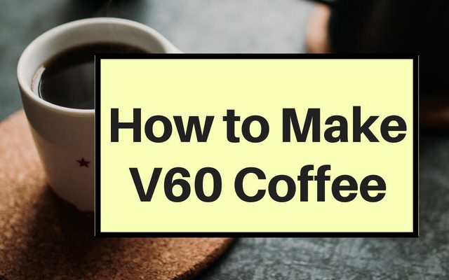 How to make v60 Coffee