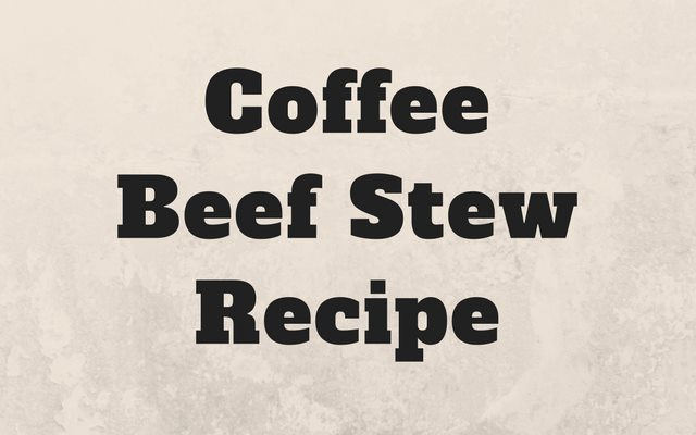 Coffee Beef Stew Recipe