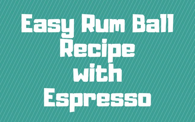 Easy Rum Ball Recipe with Espresso