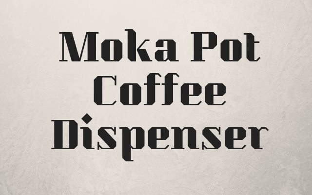 Moka Pot Coffee Dispenser